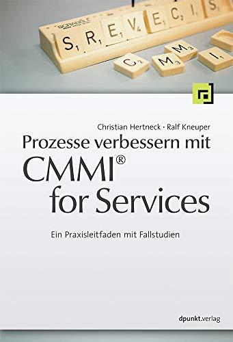 9783898646574: Prozesse verbessern mit CMMI® for Services: Ein Praxisleitfaden mit Fallstudien