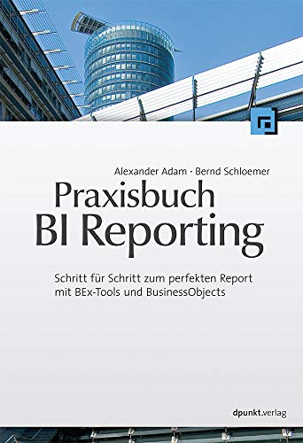 Praxisbuch BI Reporting: Alexander Adam