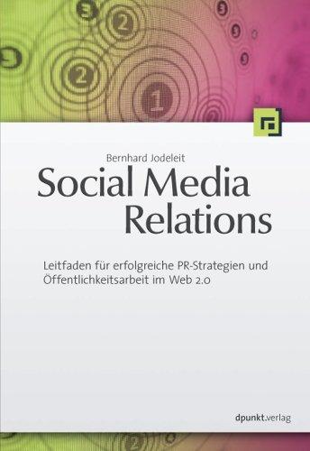 9783898646949: Social Media Relations: Leitfaden für erfolgreiche PR-Strategien und Öffentlichkeitsarbeit im Web 2.0