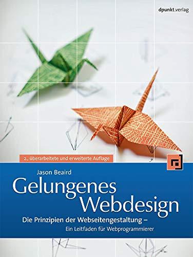 9783898647595: Gelungenes Webdesign: Die Prinzipien der Webseitengestaltung - Eine Leitfaden für Webprogrammierer