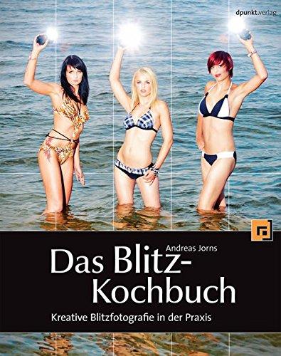 9783898647731: Das Blitz-Kochbuch: Kreative Blitzfotografie in der Praxis