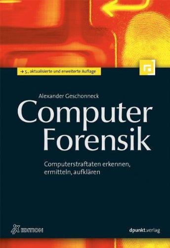 9783898647748: Computer-Forensik: Computerstraftaten erkennen, ermitteln, aufklären