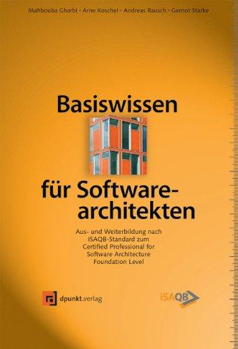 9783898647915: Basiswissen für Software-Architekten: Aus- und Weiterbildung nach iSAQB-Standard zum Certified Professional for Software Architecture - Foundation Level