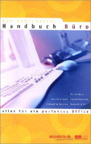 Das sekretaria-Handbuch Büro, alles für ein perfektes Office: Jan;Sch�neweis Borgst�dt