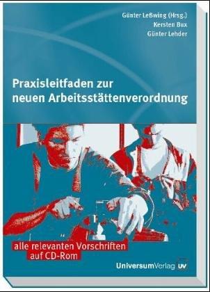 Praxisleitfaden zur neuen Arbeitsstättenverordnung: Kersten Bux