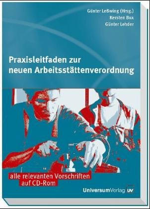 Praxisleitfaden zur neuen Arbeitsstattenverordnung: Kersten Bux, Gunter Lehder, Gunter Lewing