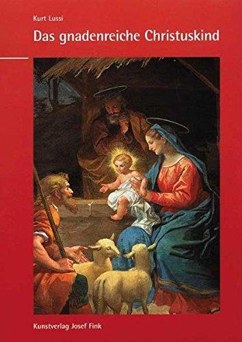 9783898700184: Das gnadenreiche Christuskind und die Verehrung der Kindheit Jesu
