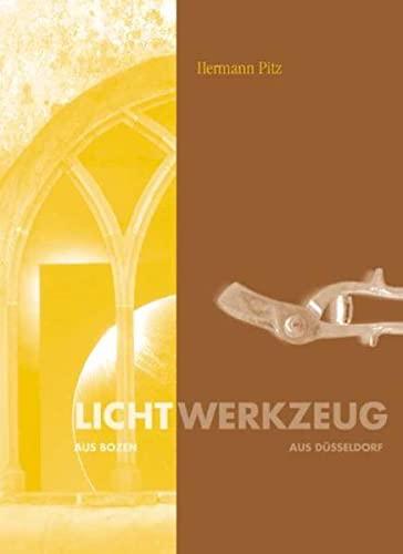 Beispielbild für Lichtwerkzeug : aus Bozen, aus Düsseldorf zum Verkauf von Bibliothek der Erzabtei Beuron