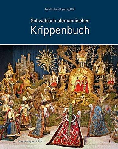 9783898705462: Schwäbisch-alemannisches Krippenbuch: Weihnachtskrippen in Baden-Württemberg und Bayerisch-Schwaben