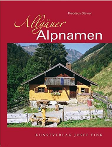 Allgäuer Alpnamen - Thaddäus Steiner