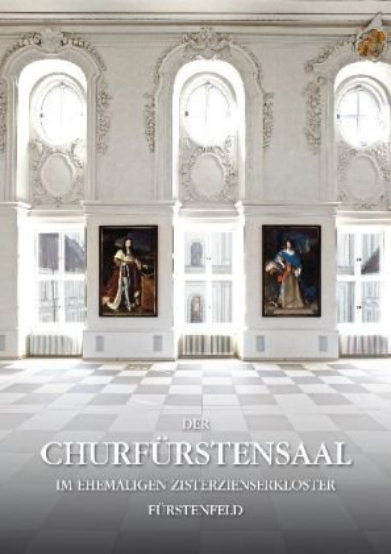 9783898707466: Der Churfürstensaal im ehemaligen Zisterzienserkloster Fürstenfeld