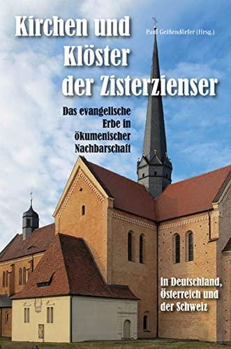 9783898708203: Kirchen und Klöster der Zisterzienser in Deutschland, Österreich und der Schweiz - Das evangelische Erbe in ökumenischer Nachbarschaft