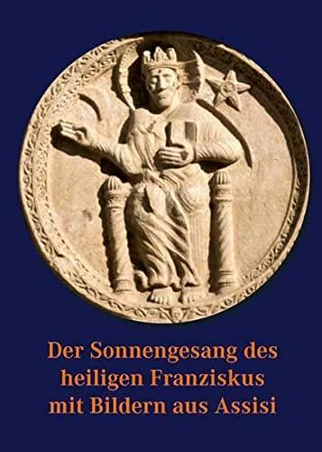 9783898708227: Der Sonnengesang des heiligen Franziskus mit Bildern aus Assisi