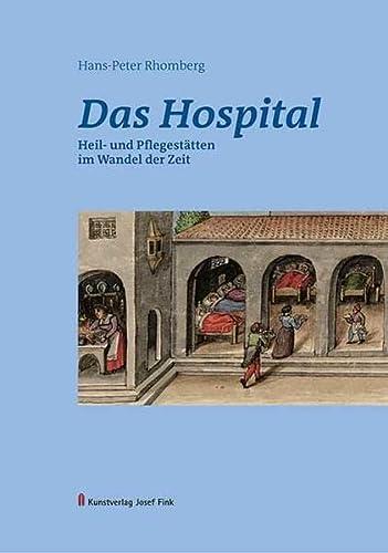 9783898708982: Das Hospital - Heil- und Pflegestätten im Wandel der Zeit