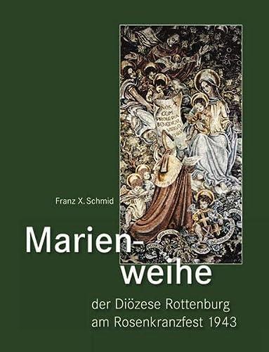 9783898709354: Marienweihe der Diözese Rottenburg am Rosenkranzfest 1943