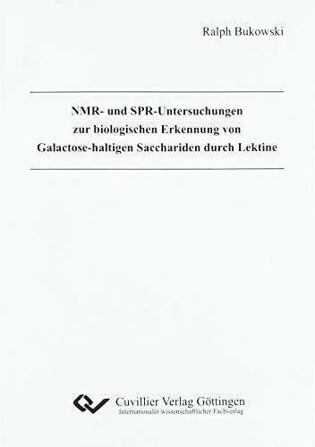 9783898733175: NMR- und SPR-Untersuchungen zur biologischen Erkennung von Galactosehaltigen Scchariden durch Lektine