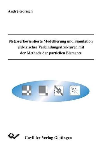 9783898734455: Netzwerkorientierte Modellierung und Simulation elektrischer Verbindungsstrukturen mit der Methode der partiellen Elemente