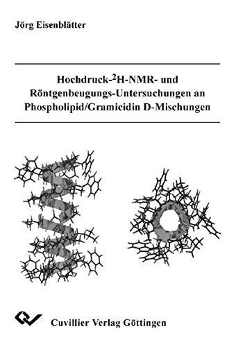Hochdruck- 2H-NMR- und Röntgenbeugungs-Untersuchungen an Phospholipid/Gramicidin ...
