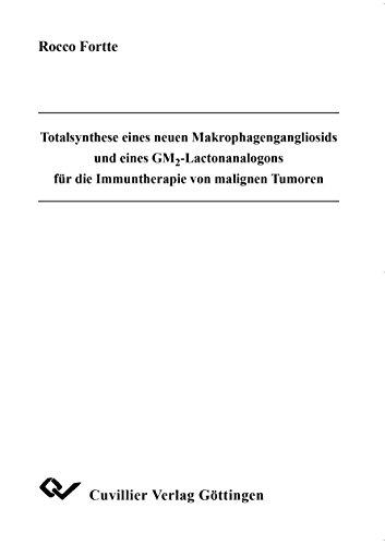 Totalsynthese eines neuen Makrophagengangliosids und eines GM²-Lactonanalogons für die ...