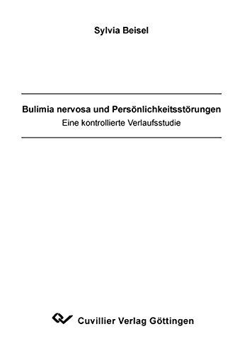 Bulimia nervosa und Persönlichkeitsstörungen: Eine kontrollierte Verlaufsstudie: Sylvia ...