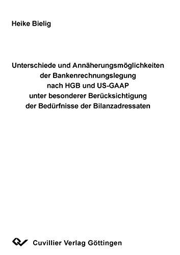 Unterschiede und Annährungsmöglichkeiten der Bankenrechnungslegung nach HGB und US-GAAP ...