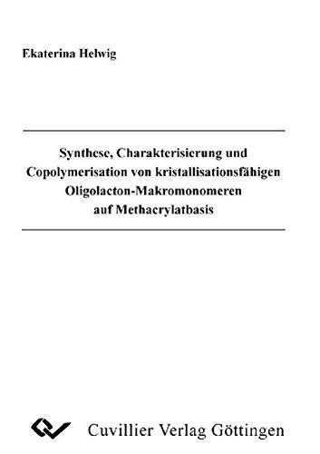 Synthese, Charakterisierung und copolymerisation von kristallisationsfähigen ...