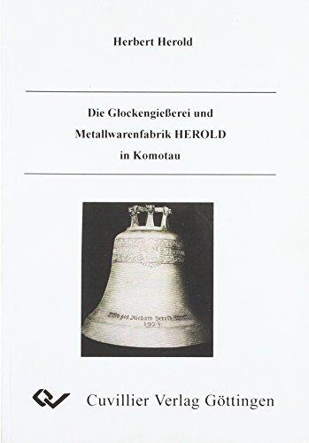 9783898737166: Die Glockengießerei und Matallwarenfabrik HEROLD in Komotau