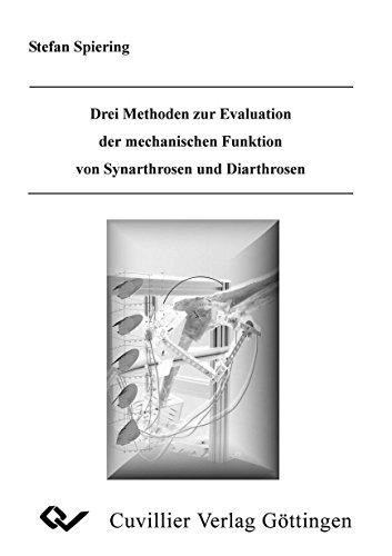Drei Methoden zur Evaluation der mechanischen Funktion von Synarthrosen und Diarthrosen: Stefan ...