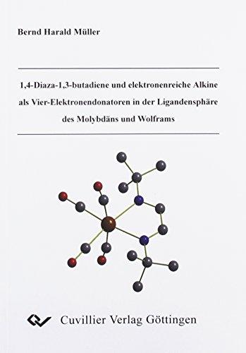 1,4-Diaza-1,3-butandiene und elektronenreiche Alkine als Vier-Elektronendonatoren in der ...