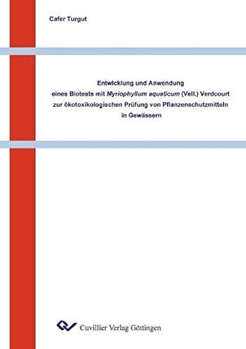 Entwicklung und Anwendung eines Biotests mit Myriophyllum aquaticum (Vell.) Verdcourt zur ö...