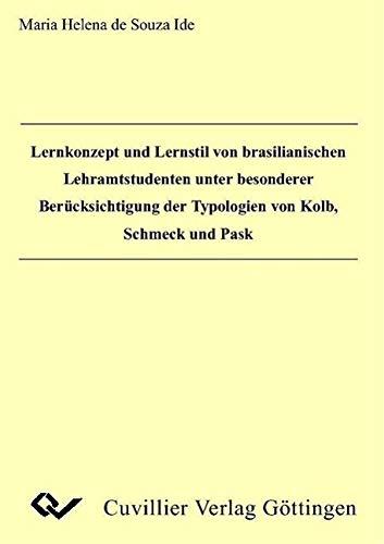 9783898739795: Lernkonzept und Lernstil von brasilianischen Lehramtsstudenten unter besonderer Berücksichtigung der Typologien von kolb, Schmeck und Pask