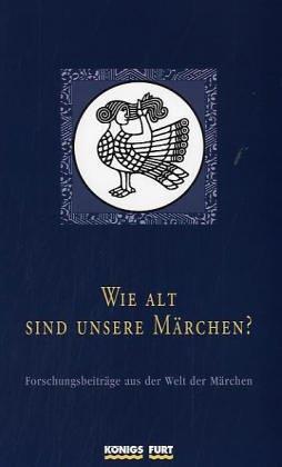 9783898759717: Wie alt sind unsere Maerchen? Gesamttitel: Veroeffentlichungen der Europaeischen Maerchengesellschaft; Bd. 14