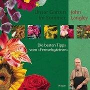 Unser Garten im Sommer: John Langley