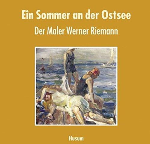 9783898761048: Ein Sommer an der Ostsee: Der Maler Werner Riemann