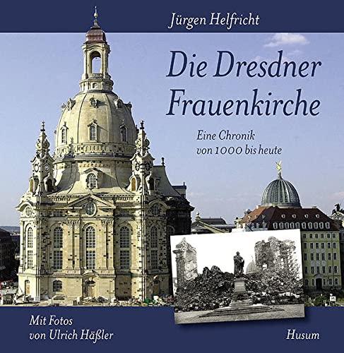 Die Dresdner Frauenkirche: Jürgen Helfricht
