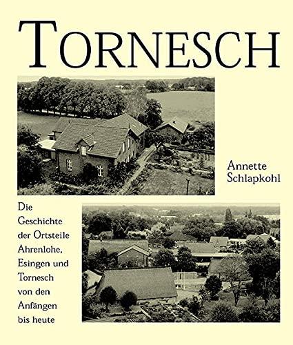 9783898761918: Tornesch - Die Geschichte der Ortsteile Ahrenlohe, Esingen und Tornesch von den Anfängen bis heute