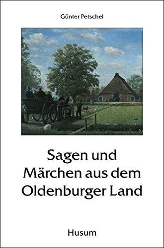 9783898762991: Sagen und Märchen aus dem Oldenburger Land
