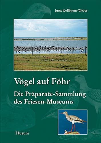 9783898764438: Vögel auf Föhr: Die Präparate-Sammlung des Friesen-Museums. Begleitheft zur naturkundlichen Abteilung des Dr.-Carl-Haeberlin-Friesen-Museums 2