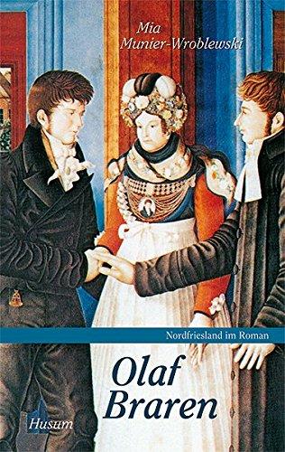 Olaf Braren : Ein Menschenleben zwischen Wunsch und Wirklichkeit - Mia Munier-Wroblewski