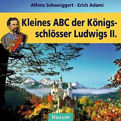 9783898765992: Kleines ABC der Königsschlösser Ludwigs II