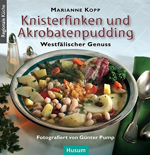9783898766227: Knisterfinken und Akrobatenpudding: Westfälischer Genuss
