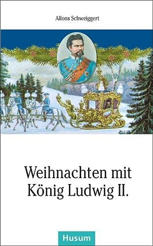 Weihnachten mit König Ludwig II.: Schweiggert, Alfons