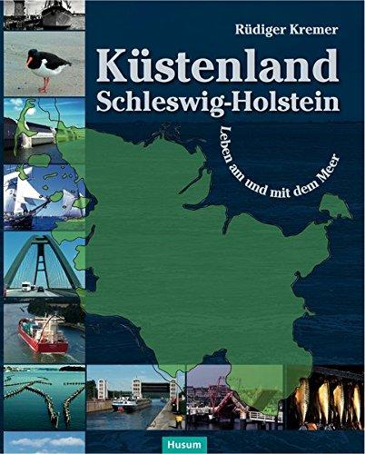 9783898767460: Küstenland Schleswig-Holstein: Leben am und mit dem Meer