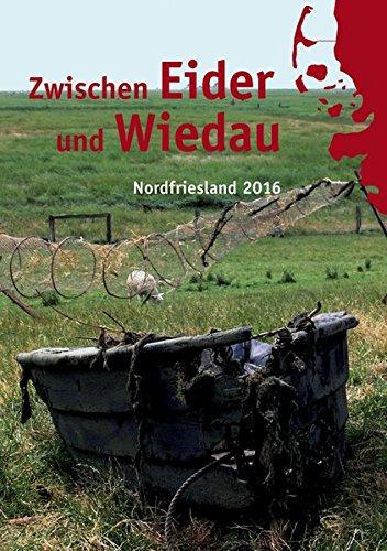 9783898768061: Zwischen Eider und Wiedau 2016: Heimatkalender für Nordfriesland