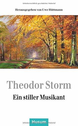 Ein stiller Musikant: Storm, Theodor