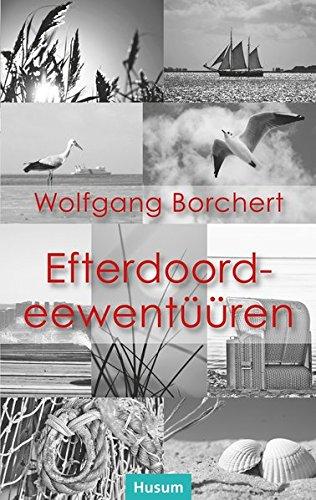 Efterdoordeewentüüren: ütj at tjiisk auersaat faan a: Wolfgang Borchert