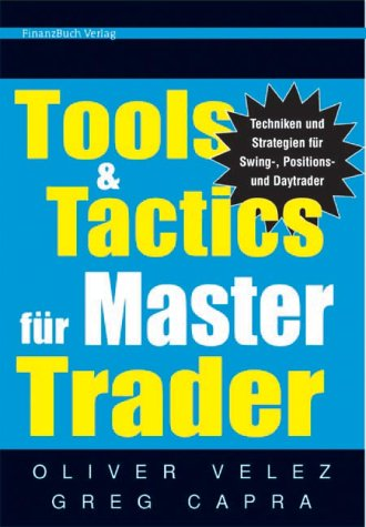 9783898790222: Tools & Tactics f�r Master Trader. Techniken f�r Swing-Positionen und Day Trader