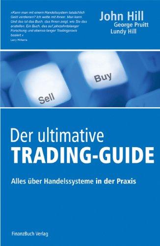 9783898790246: Der ultimative Trading-Guide: Alles über Handelssysteme in der Praxis