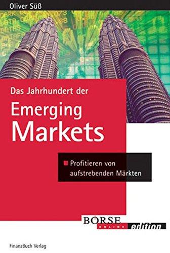 9783898790710: Das Jahrhundert der Emerging Markets: Profitieren von aufstrebenden M�rkten