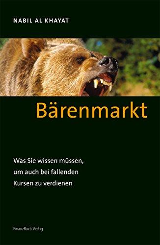 9783898791229: Bärenmarkt: Was Sie wissen müssen, um auch bei fallenden Kursen zu verdienen